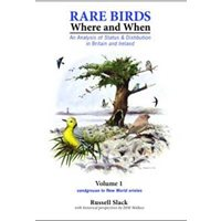 Rare Birds, Where and When: Vol. 1. Status and distr. in Bri