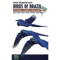Birds of Brazil: The Pantanal and Central Brazil (Gwynne...)