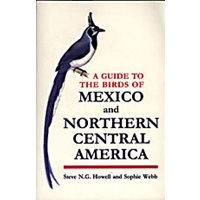 Birds of Mexico and Northern Central America (Howell & Webb)