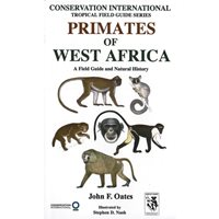 Primates of West Africa: A Field Guide and Natural History (