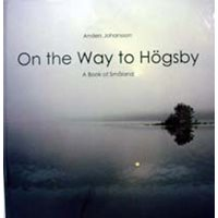 On the Way to Högsby - A Book of Småland (Johansson)