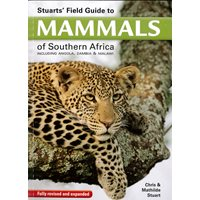 Stuarts' Field Guide to Mammals of Southern Africa (Stuart &