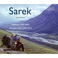 Sarek - Mountain Hikes 1970-2016 (Karlsson)